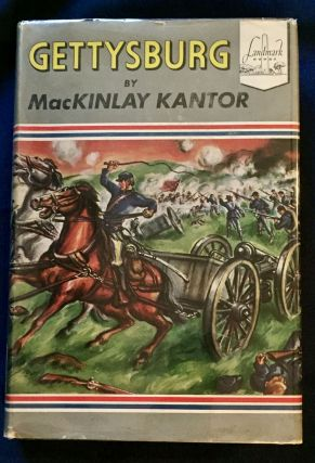 GETTYSBURG; by MacKinlay Kantor / Illustrated by Donald MacKay. MacKinlay Kantor