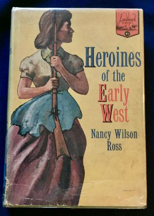 HEROINES OF THE EARLY WEST; by Nancy Wilson Ross / Illustrated by Paul Galdone. Nancy Wilson Ross