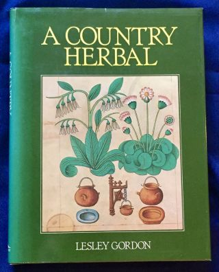 A COUNTRY HERBAL. Lesley Gordon
