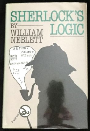 SHERLOCK'S LOGIC. Sherlockiana, William Neblett