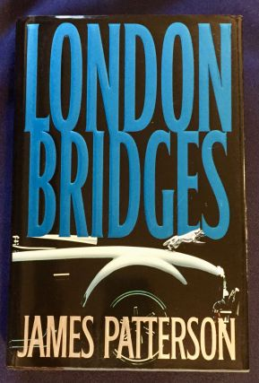 LONDON BRIDGES; A Novel by James Patterson. James Patterson