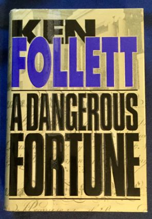 A DANGEROUS FORTUNE. Ken Follett