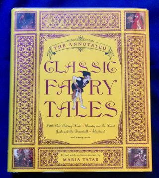 THE ANNOTATED CLASSIC FAIRY TALES; Edited, with an Introduction and Notes by Maria Tatar /...