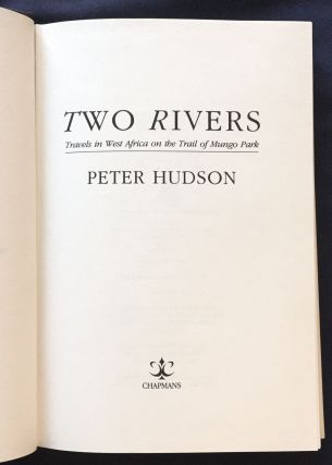 TWO RIVERS; Travels in West Africa on the Trail of Mungo Park