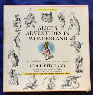 ALICE'S ADVENTURES IN WONDERLAND; The Lewis Carroll Classic on 4 LP Records / Read and Sung by CYRIL RICHARD / Original Music Score by Alec Wilder / Played by the New York Woodwind Quintet / Including a Facsimile Volume of the Rare 1865 First Edition of the Book