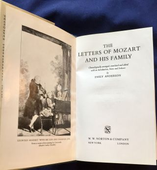 THE LETTERS OF MOZART AND HIS FAMILY; Chronologically arranged, selected and edited, with an Introduction, Notes and Indexes by Emily Anderson