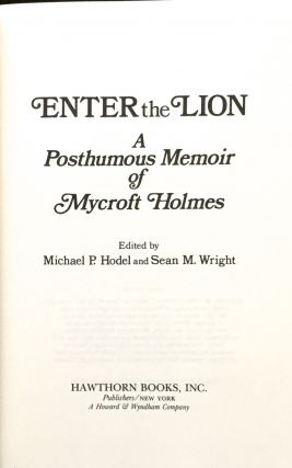 ENTER THE LION; A Posthumous Memoir of Mycroft Holmes / Edited by Hodel, Michael P. Hodel and Sean M. Wright