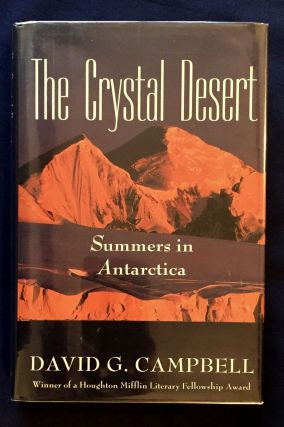 THE CRYSTAL DESERT; Summers in Antarctica. David G. Campbell