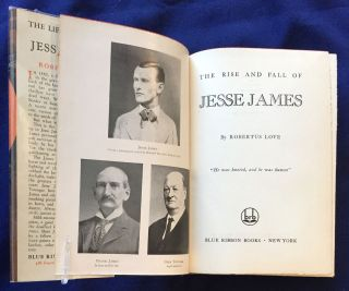THE RISE AND FALL OF JESSE JAMES; By Robertus Love