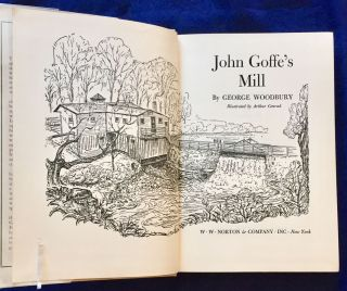 JOHN GOFFE'S MILL; By George Woodbury / Illustrated by Arthur Conrad. George Woodbury