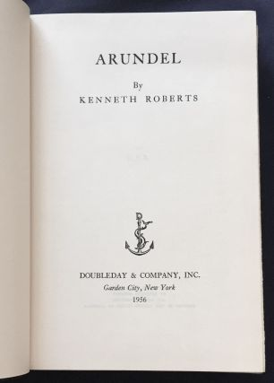 ARUNDEL; A Chronicle of Arundel and the Burgoyne Invasion / By Kenneth Roberts