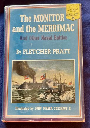 THE MONITOR AND THE MERRIMAC; And Other Naval Battles / By Fletcher Pratt / Illustrated by John...
