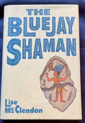 THE BLUEJAY SHAMAN. Lise McClendon
