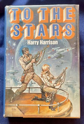 TO THE STARS. Harry Harrison