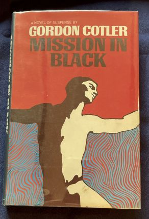 MISSION IN BLACK. Gordon Cotler