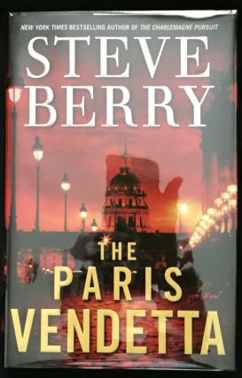 THE PARIS VENDETTA; A Novel. Steve Berry