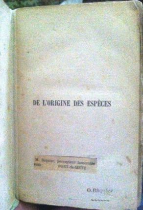 De L'Origine Des Éspéces [ON THE ORIGIN OF SPECIES]; Par Selection Naturelle / ou / DES LOIS DE...