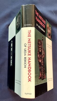 THE NETSUKE HANDBOOK; with 226 new photographs in color and gravure / adapted from the Japanese by Raymond Bushell
