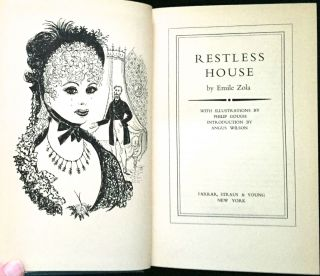 RESTLESS HOUSE; by Emile Zola / With Illustrations by Philip Gough / Introduction by Angus Wilson