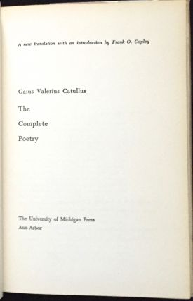 THE COMPLETE POETRY; A new translation with an introduction by Frank O. Copley