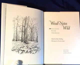 WOOD-NOTES WILD; Walking with Thoreau / Selected by Mary Kullberg / Drawings by Christine Stetter