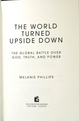THE WORLD TURNED UPSIDE DOWN; The Global Battle Over God, Truth, and Power