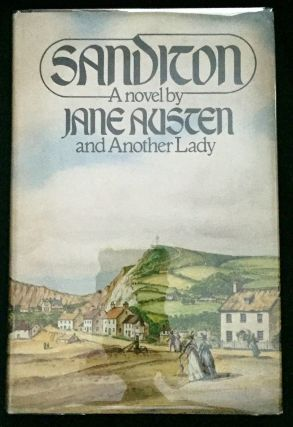 "SANDITON; Jane Austen and Another Lady. Jane Austen, and ""Another Lady""  , Anne Telscombe"