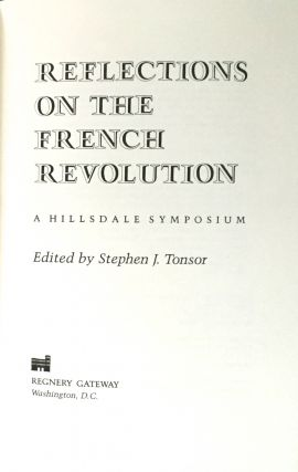 Reflections on the French Revolution; A Hillsdale Symposium