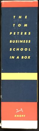THE TOM PETERS BUSINESS SCHOOL IN A BOX; With a Foreword by Tom Peters