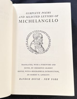 COMPLETE POEMS & SELECTED LETTERS OF MICHELANGELO; Translated, with a Foreword and Notes by Creighton Gilbert / Edited, with a Biographical Introduction by Robert N. Linscott