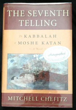 THE SEVENTH TELLING; The Kabbala of Moshe Katan. Mitchell Chefitz