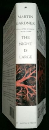 THE NIGHT IS LARGE; Collected Essays, 1938-1995. Martin Gardner