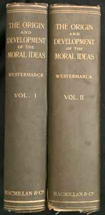 THE ORIGIN AND DEVELOPMENT OF THE MORAL IDEAS. Ph D. Westermarck, Edward