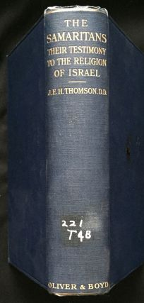 THE SAMARITANS; Their Testimony to the Religion of Israel / Being the Alexander Robertson...