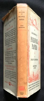 A HANDBOOK TO PICKWICK PAPERS. Charles Dickens, Logan Clendening