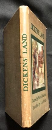 DICKENS-LAND; Described by J. A. Nicklin / Pictured by Ernest Haslehust. Charles Dickens, J. A....