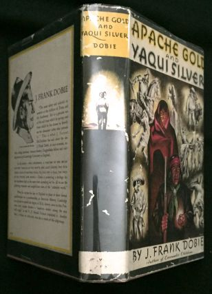 APACHE GOLD AND YAQUI; Illustrated by Tom Lea. J. Frank Dobie