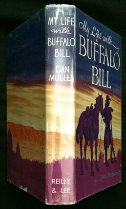 MY LIFE WITH BUFFALO BILL; With Illustrations by the Author. Dan Muller.