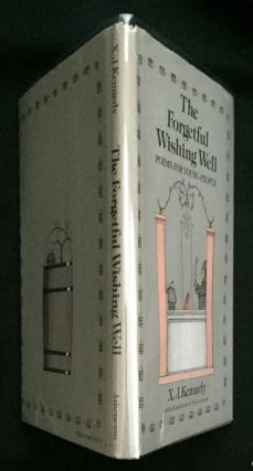 THE FORGETFUL WISHING WELL; Poems for Young People / X. J. Kennedy with illustrations by Monica...