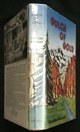 GULCH OF GOLD; A History of Central City, Colorado