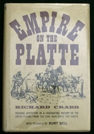 EMPIRE ON THE PLATTE; by Richard Crabb / Illustrated by Ernest L. Reedstrom