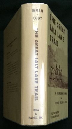 THE GREAT SALT LAKE TRAIL; by Colonel Henry Inman ... and Colonel William F. Cody. Colonel Henry...