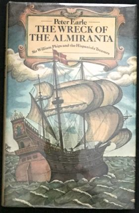 THE WRECK OF THE ALMIRANTA; Sir William Phips and the Hispaniola Treasure