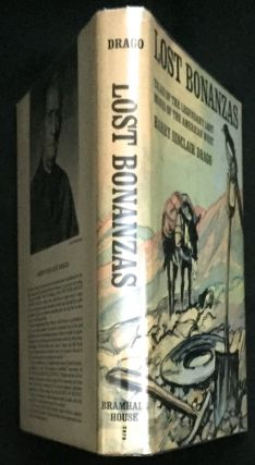LOST BONANZAS; Tales of the Legendary Lost Mines of the American West. Harry Sinclair Drago.