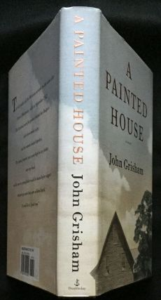 A PAINTED HOUSE. John Grisham
