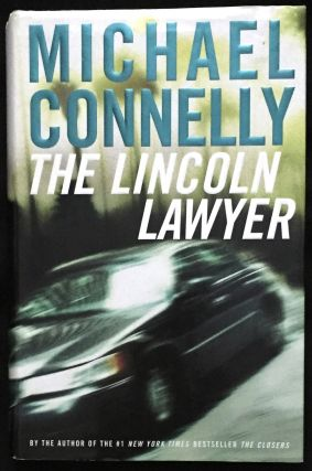 THE LINCOLN LAWYER; A Novel / Michael Connelly. Michael Connelly