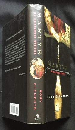 Martyr; An Elizabethan Thriller. Rory Clements.